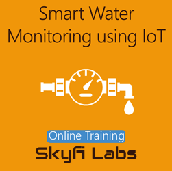 Smart Water Monitoring using IoT Online Project Based Course