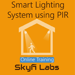 Smart Lighting System using PIR Online Project based Course