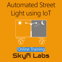 Automated Street Lighting using IoT Online Project Based Course